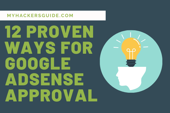 12 Proven ways for GOOGLE Adsense Approval