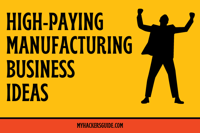 High-Paying Manufacturing Business Ideas In India