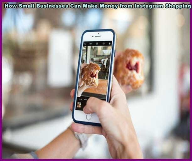 How Small Businesses Can Make Money from Instagram Shopping