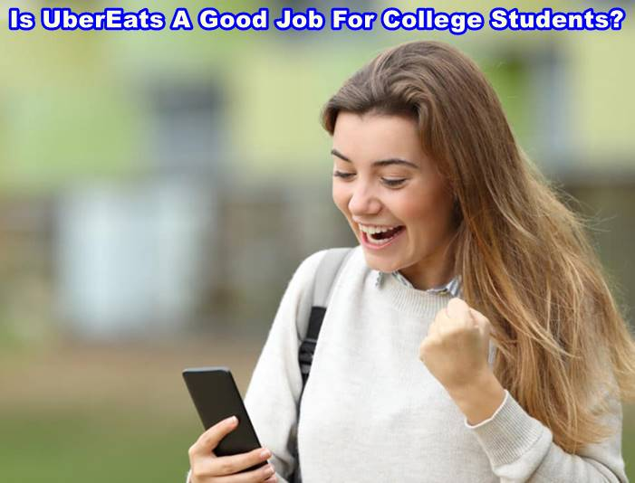 Is UberEats A Good Job For College Students?
