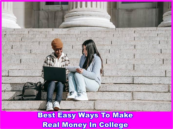 Best Easy Ways to Make Real Money in College
