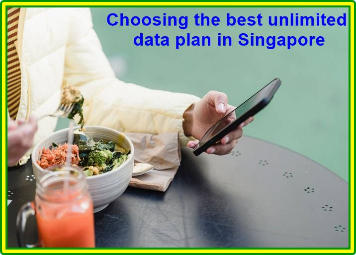 Choosing the best unlimited data plan in Singapore