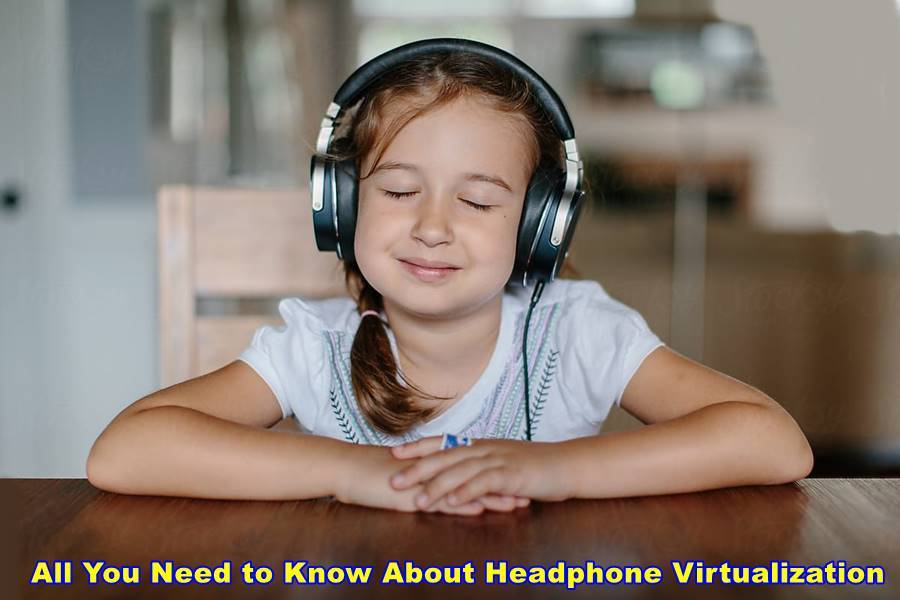 All You Need to Know About Headphone Virtualization