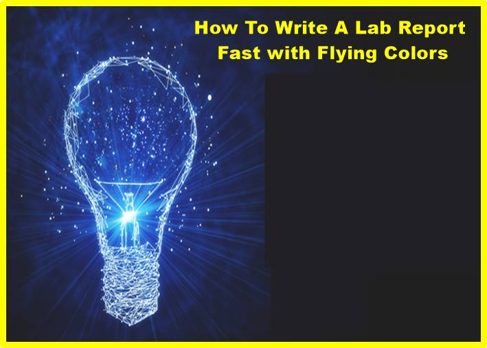 How To Write A Lab Report Fast with Flying Colors