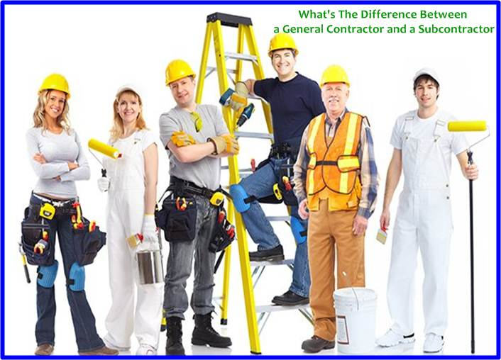 What's The Difference Between a General Contractor and a Subcontractor?