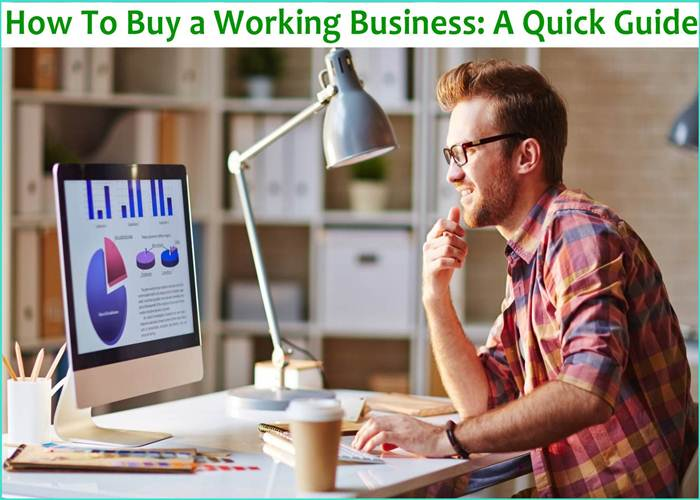 How To Buy a Working Business: A Quick Guide